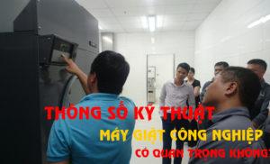 Thông số kỹ thuật máy giặt công nghiệp có thực sự quan trọng??