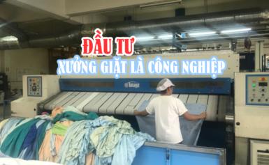 Đầu tư xưởng giặt là công nghiệp, cửa hàng giặt khô là hơi