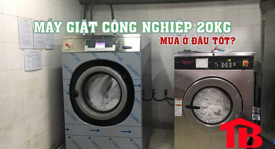 Mua máy giặt công nghiệp 20kg ở đâu tốt nhất?