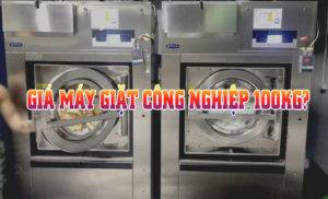Giá máy giặt công nghiệp 100kg là bao nhiêu tiền?