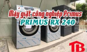 Máy giặt công nghiệp Primus RX 240 – Sự lựa chọn hoàn hảo về giặt là công nghiệp