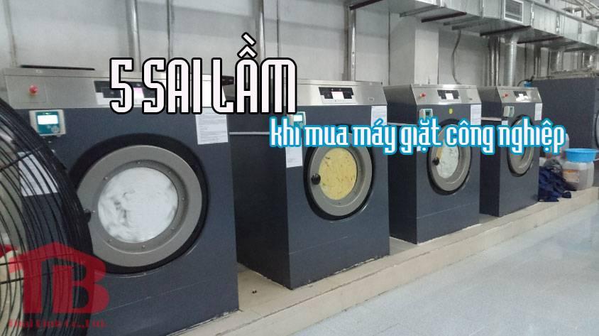 5 sai lầm khi mua máy giặt công nghiệp mà bạn cần lưu ý