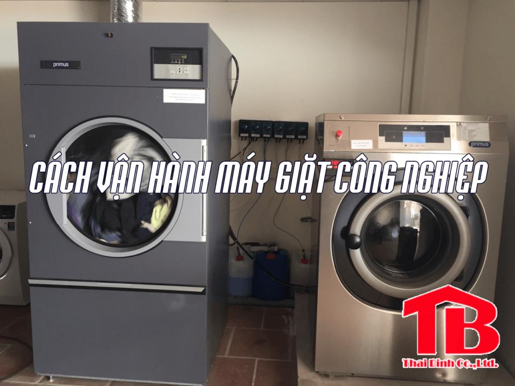 cách vận hành máy giặt công nghiệp