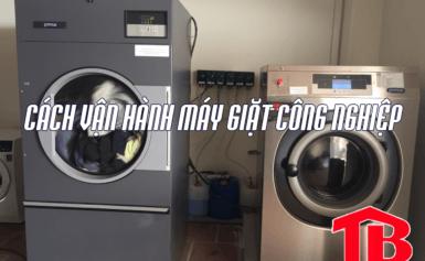 Cách vận hành máy giặt công nghiệp hiệu quả
