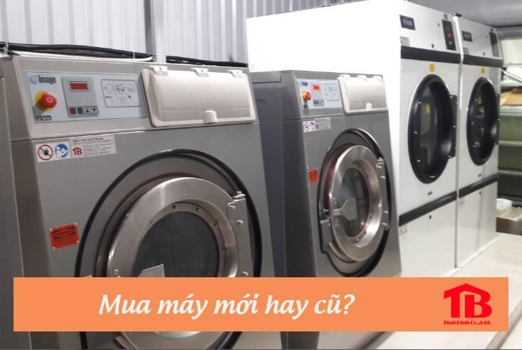 chọn mua máy giặt công nghiệp mới hay cũ