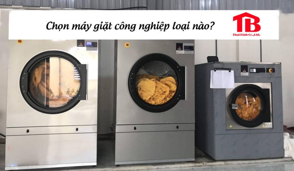 chọn mua máy giặt công nghiệp loại nào tốt