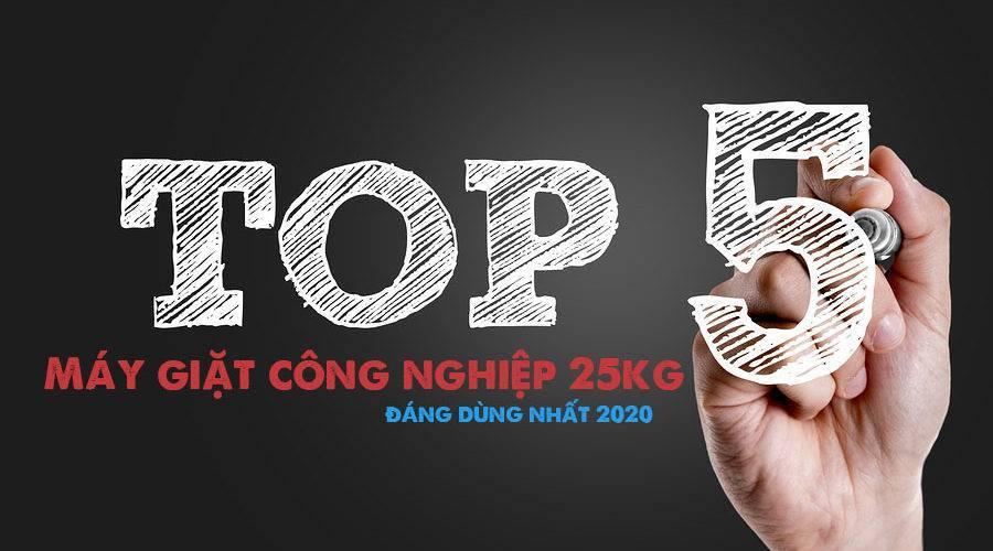 Top 5 máy giặt công nghiệp 25kg đáng dùng nhất 2020